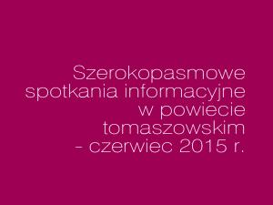 """""""Szerokopasmowe"""" spotkania w tomaszowskich gminach"""