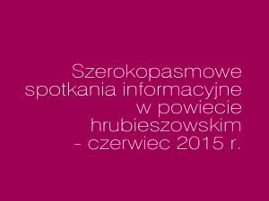 """Ostatnie """"szerokopasmowe"""" spotkania w hrubieszowskich gminach"""