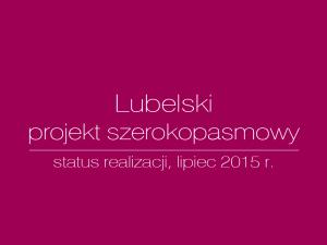 """""""Jak przebiega realizacja lubelskiego projektu szerokopasmowego""""?"""