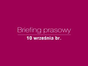 Zapraszamy na briefing prasowy