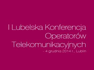 Zgłoszenia na Konferencję dla Operatorów tylko do piątku