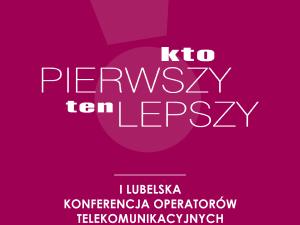 Konferencja dla lubelskich Operatorów już w czwartek
