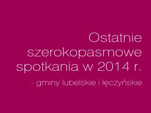 """Ostatnie """"szerokopasmowe"""" spotkania w 2014 r."""