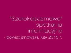 """""""Szerokopasmowe"""" spotkania informacyjne  w powiecie janowskim"""