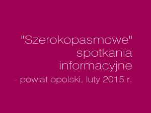 """""""Szerokopasmowe"""" spotkania informacyjne w powiecie opolskim"""