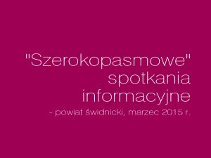 """""""Szerokopasmowe"""" spotkania informacyjne w powiecie świdnickim"""