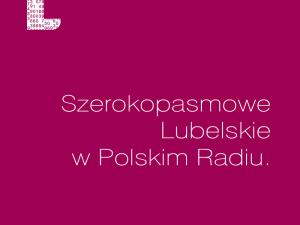 """""""Szerokopasmowe Lubelskie"""" w Polskim Radiu"""