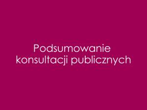 Podsumowanie konsultacji publicznych