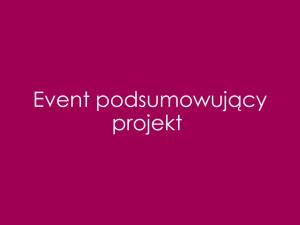 """Organizujemy event podsumowujący Projekt  """"Sieć Szerokopasmowa Polski Wschodniej – województwo lubelskie"""""""