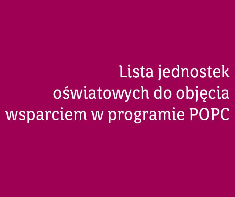 Lista jednostek oświatowych do objęcia wsparciem w programie POPC