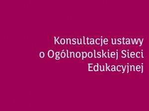 Konsultacje ustawy o Ogólnopolskiej Sieci Edukacyjnej